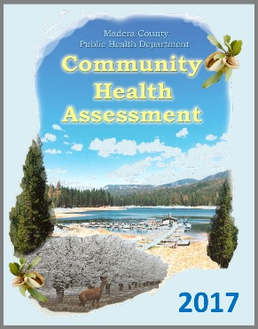"""2017 Madera County Dept. of Public Health Community Assessment Cover; picture of lake, trees, sky with """"Community Health Assessment"""" set on top"""